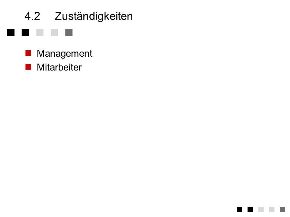 4.2 Zuständigkeiten Management Mitarbeiter