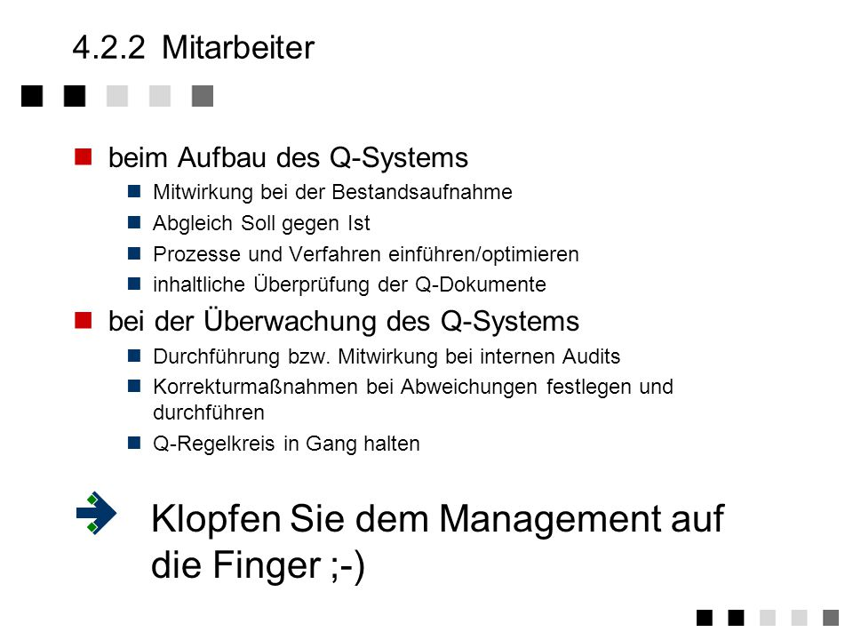 Klopfen Sie dem Management auf die Finger ;-)