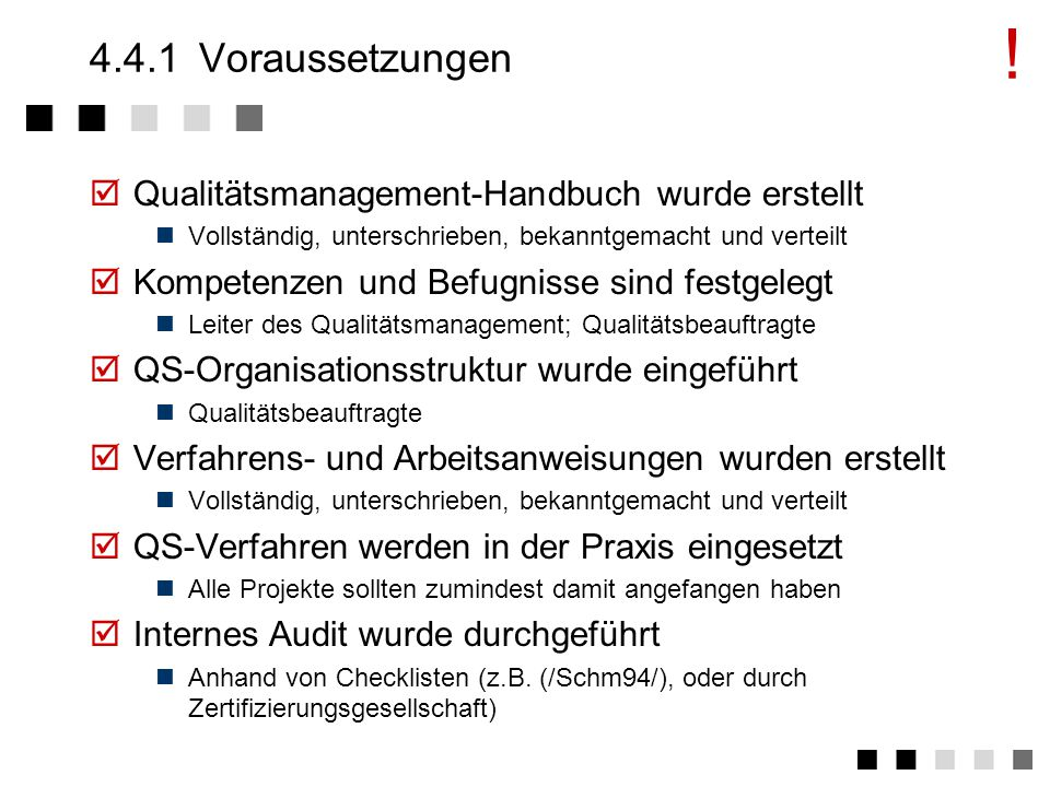! 4.4.1 Voraussetzungen Qualitätsmanagement-Handbuch wurde erstellt