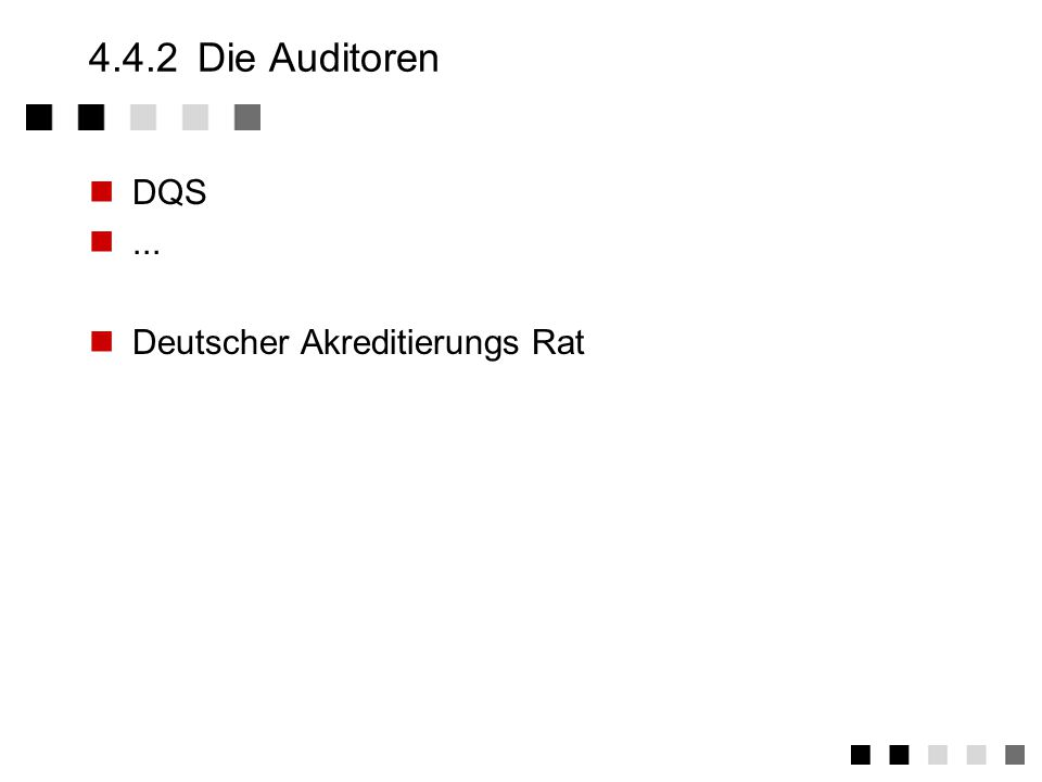 4.4.2 Die Auditoren DQS ... Deutscher Akreditierungs Rat