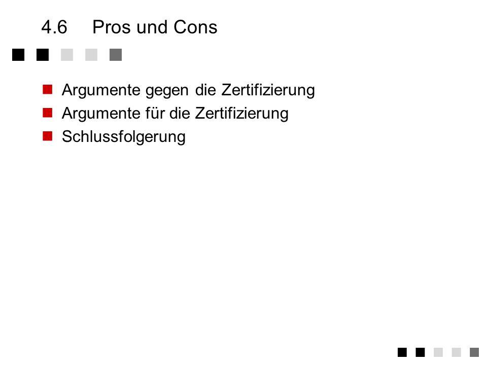 4.6 Pros und Cons Argumente gegen die Zertifizierung