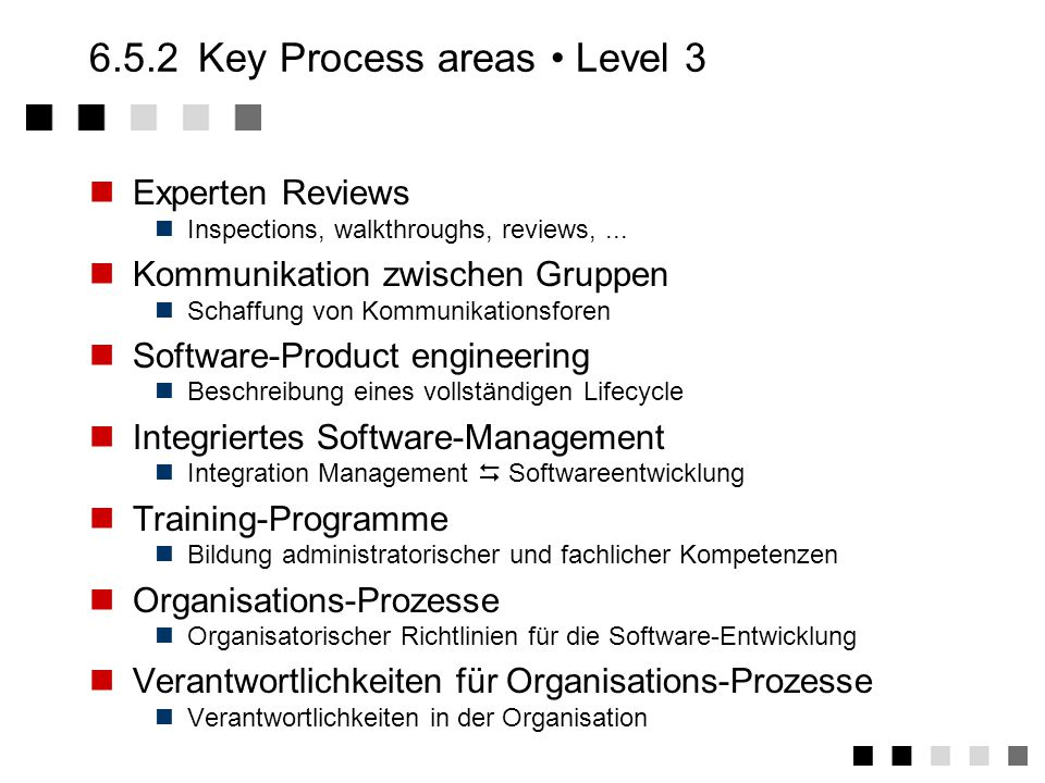 6.5.2 Key Process areas • Level 3
