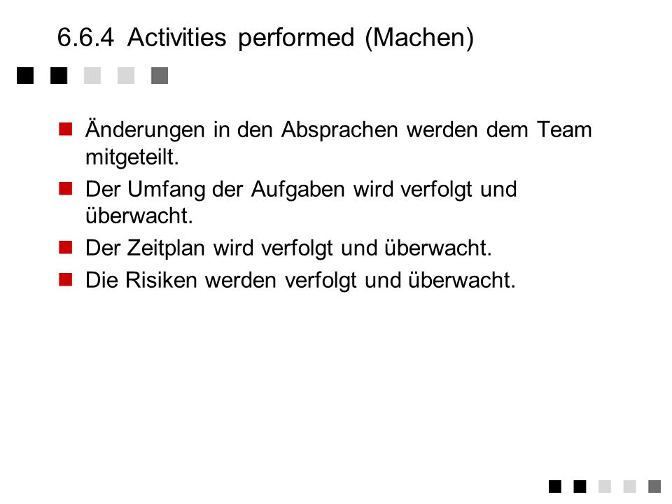 6.6.4 Activities performed (Machen)