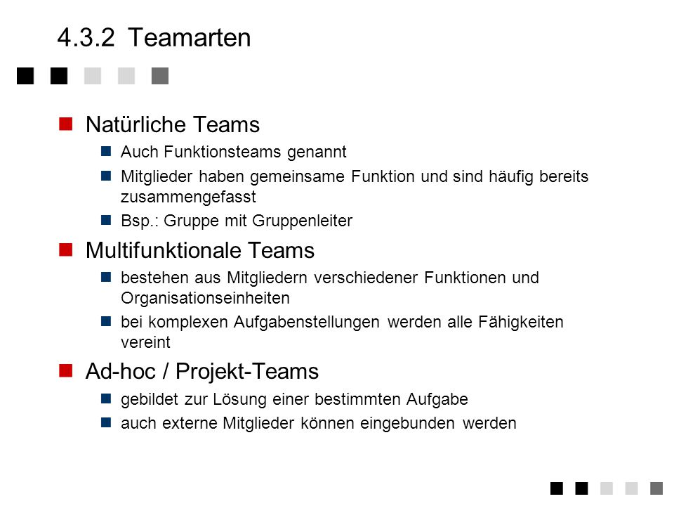 4.3.2 Teamarten Natürliche Teams Multifunktionale Teams