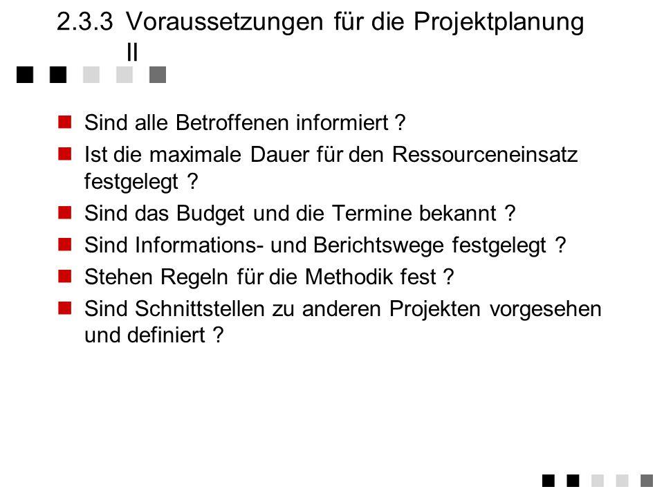 2.3.3 Voraussetzungen für die Projektplanung II