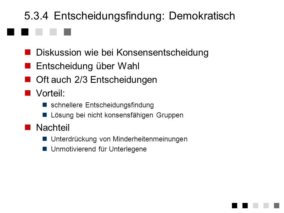 5.3.4 Entscheidungsfindung: Demokratisch