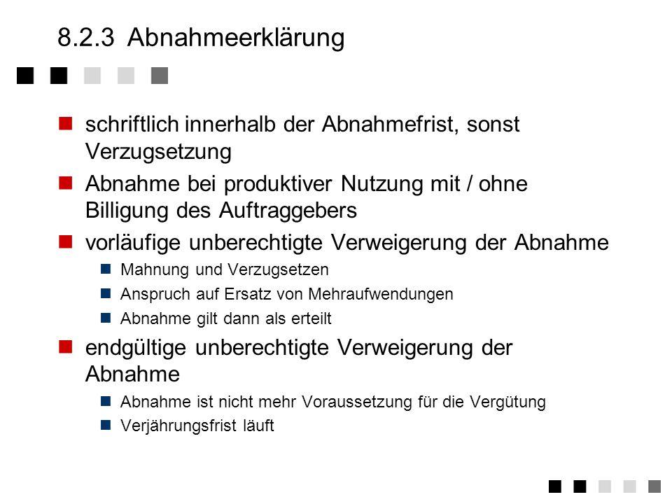 8.2.3 Abnahmeerklärung schriftlich innerhalb der Abnahmefrist, sonst Verzugsetzung.