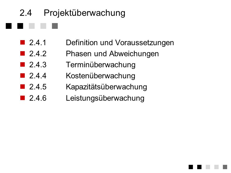 2.4 Projektüberwachung 2.4.1 Definition und Voraussetzungen