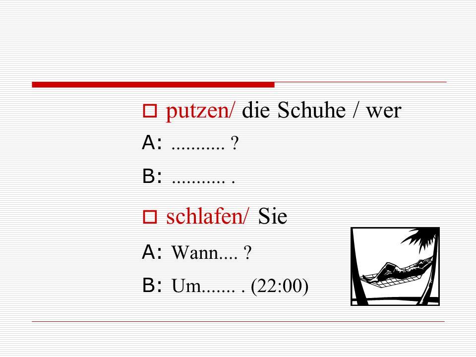 putzen/ die Schuhe / wer