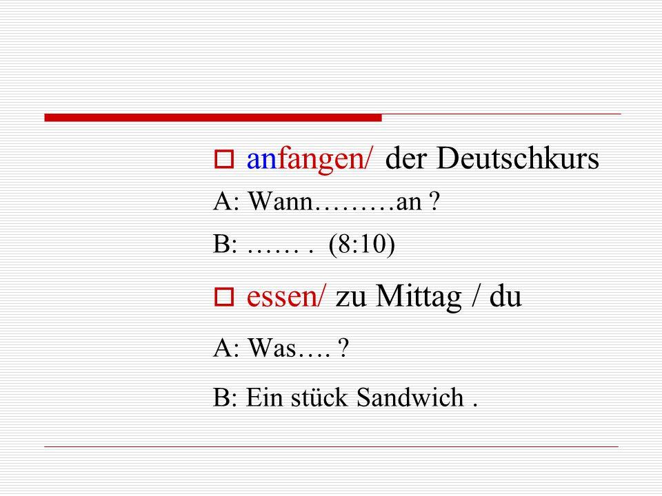 anfangen/ der Deutschkurs