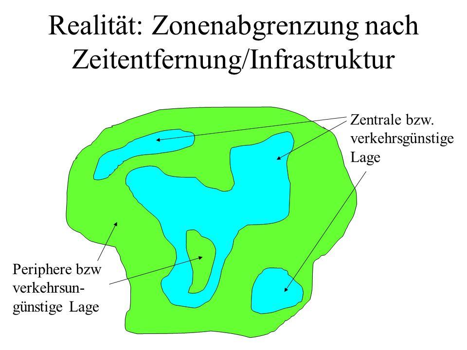 Realität: Zonenabgrenzung nach Zeitentfernung/Infrastruktur