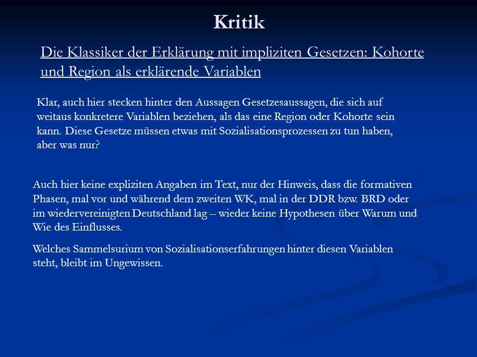 Kritik Die Klassiker der Erklärung mit impliziten Gesetzen: Kohorte und Region als erklärende Variablen.