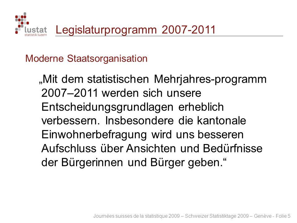 Legislaturprogramm 2007-2011 Moderne Staatsorganisation