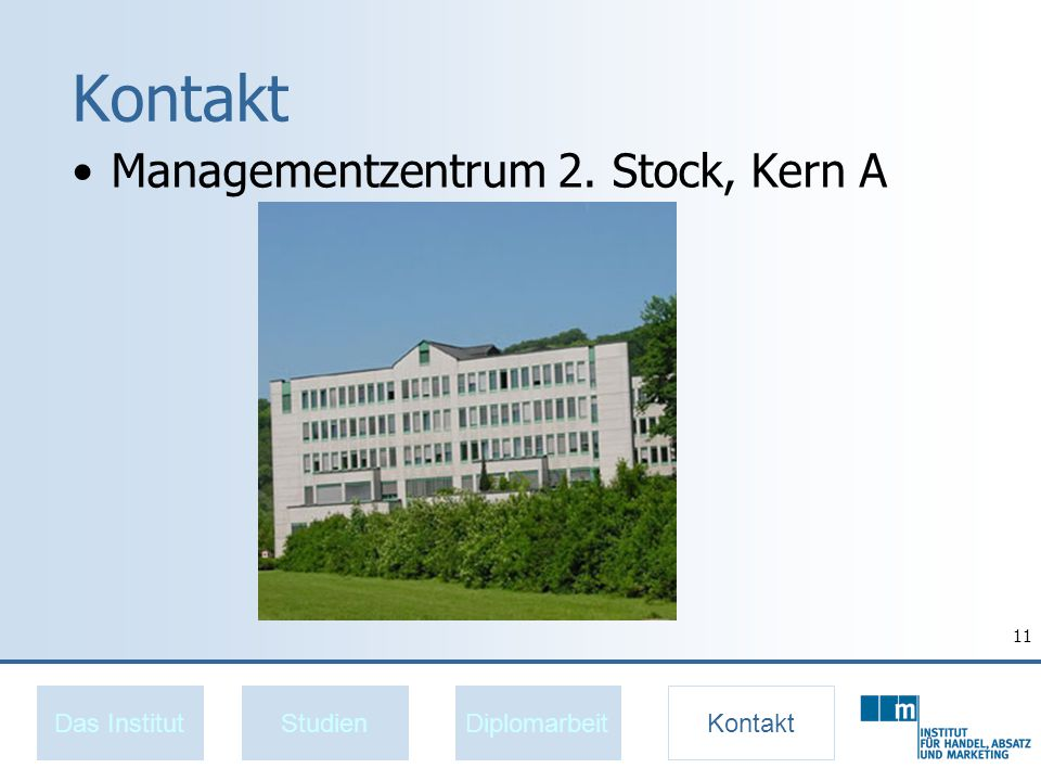 Kontakt Managementzentrum 2. Stock, Kern A Das Institut Studien
