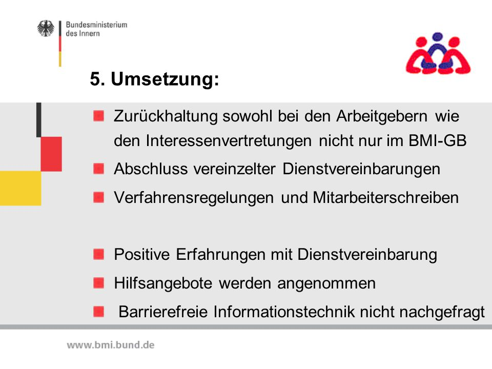 5. Umsetzung: Zurückhaltung sowohl bei den Arbeitgebern wie den Interessenvertretungen nicht nur im BMI-GB.
