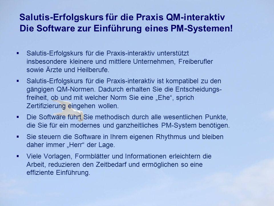 Salutis-Erfolgskurs für die Praxis QM-interaktiv Die Software zur Einführung eines PM-Systemen!