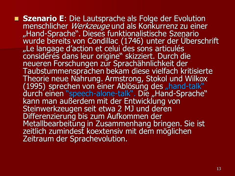 """Szenario E: Die Lautsprache als Folge der Evolution menschlicher Werkzeuge und als Konkurrenz zu einer """"Hand-Sprache ."""