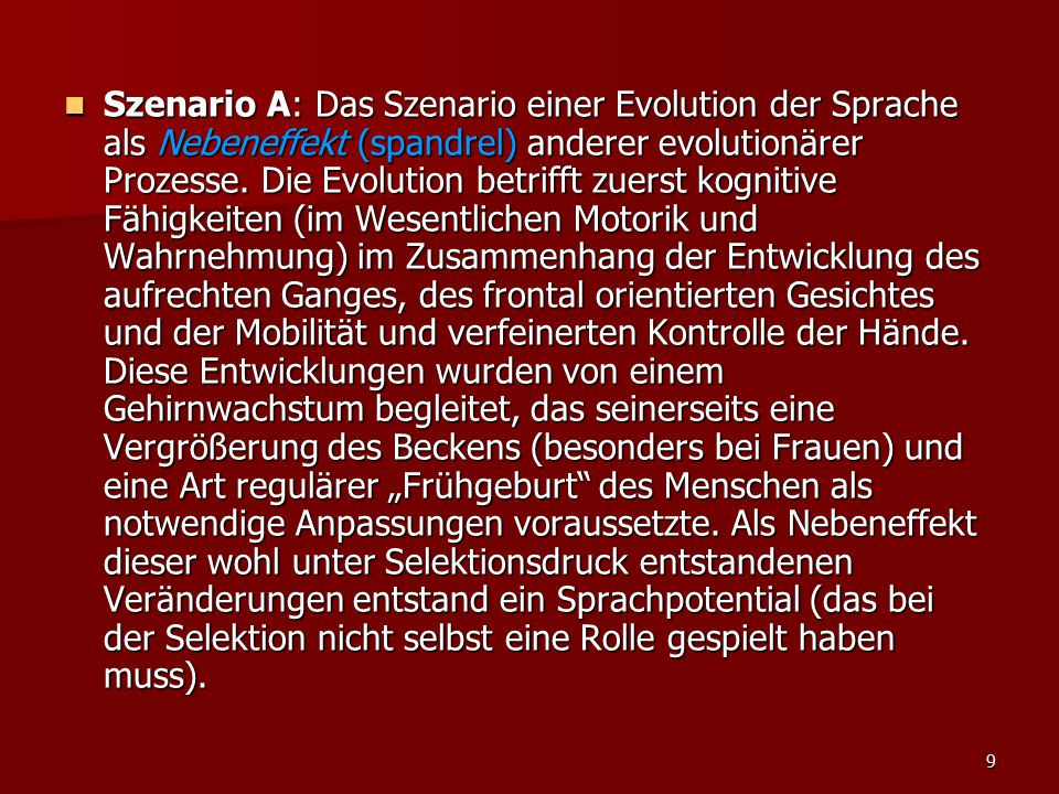 Szenario A: Das Szenario einer Evolution der Sprache als Nebeneffekt (spandrel) anderer evolutionärer Prozesse.