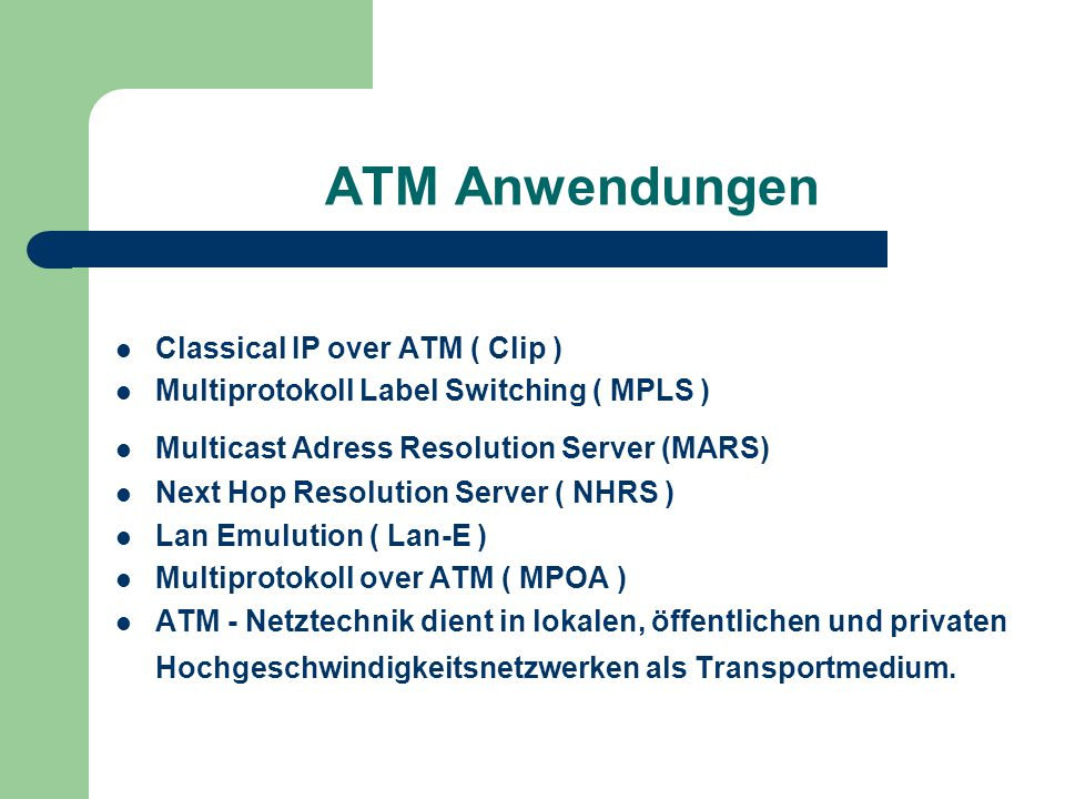 ATM Anwendungen Classical IP over ATM ( Clip )