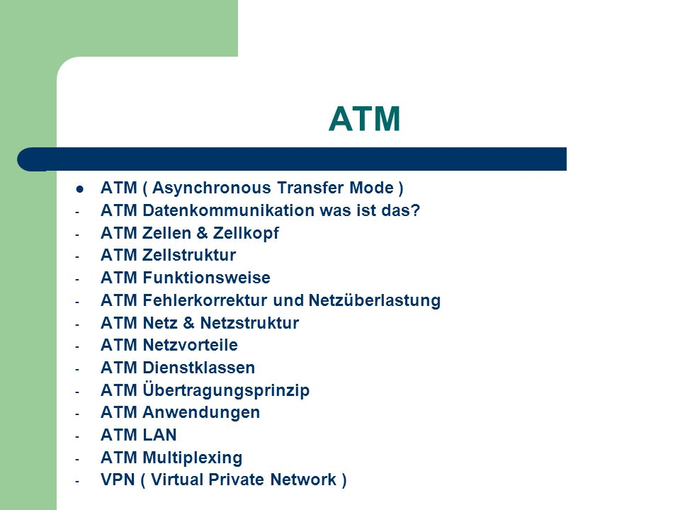 ATM ATM ( Asynchronous Transfer Mode )