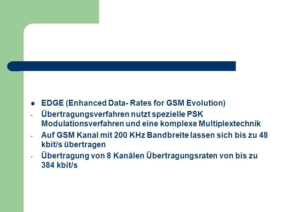 EDGE (Enhanced Data- Rates for GSM Evolution)