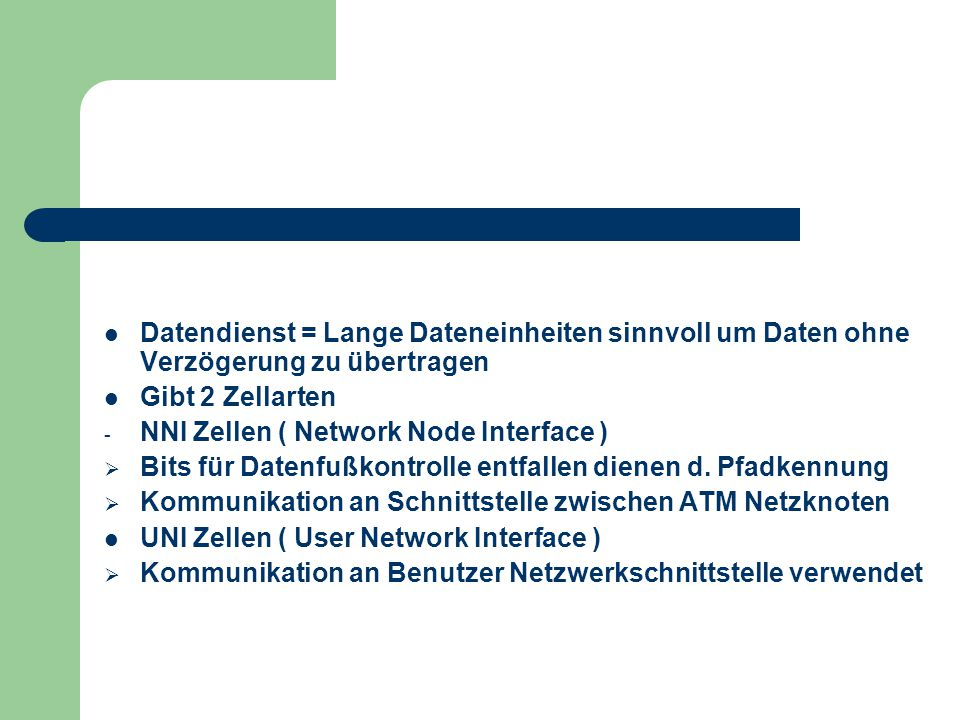 Datendienst = Lange Dateneinheiten sinnvoll um Daten ohne Verzögerung zu übertragen