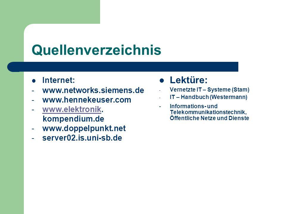 Quellenverzeichnis Lektüre: Internet: www.networks.siemens.de