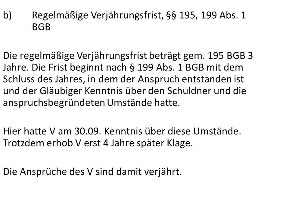 b) Regelmäßige Verjährungsfrist, §§ 195, 199 Abs. 1 BGB