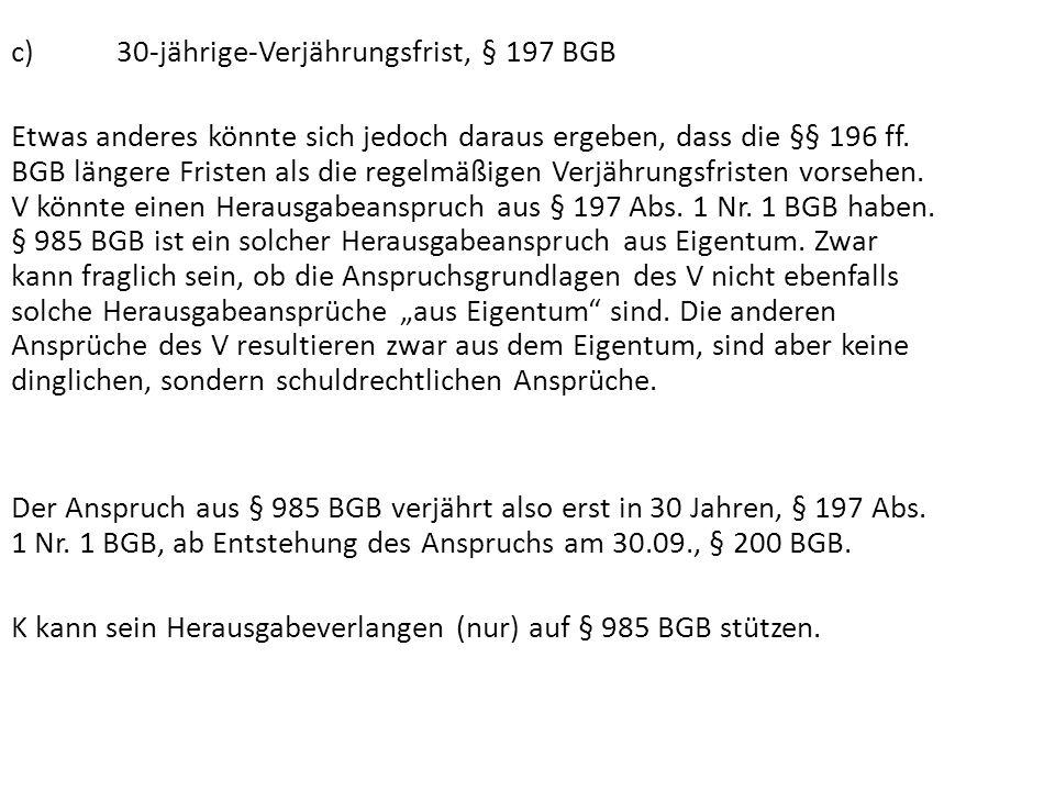 c) 30-jährige-Verjährungsfrist, § 197 BGB