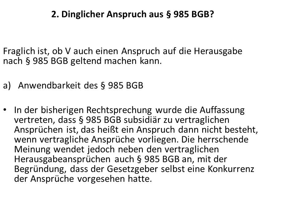 2. Dinglicher Anspruch aus § 985 BGB
