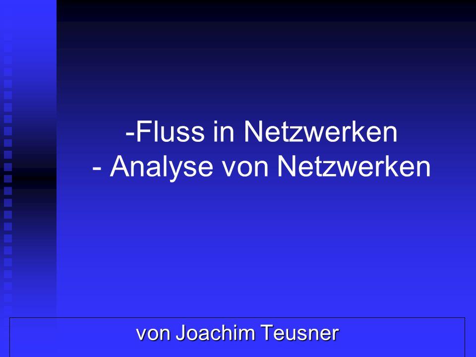 Fluss in Netzwerken - Analyse von Netzwerken