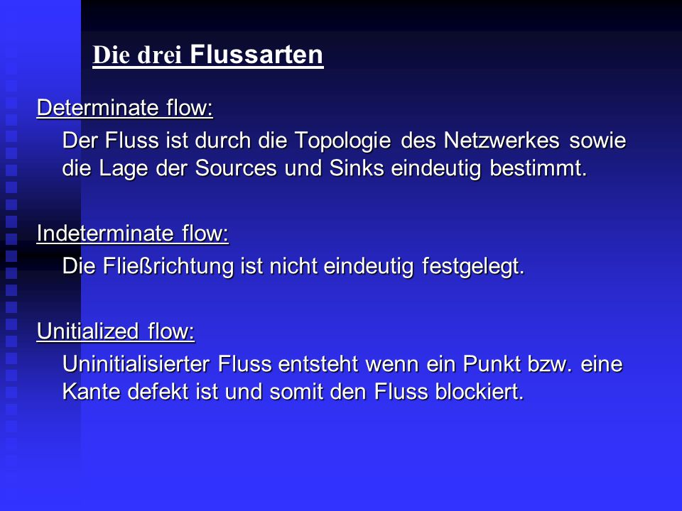 Die drei Flussarten Determinate flow: