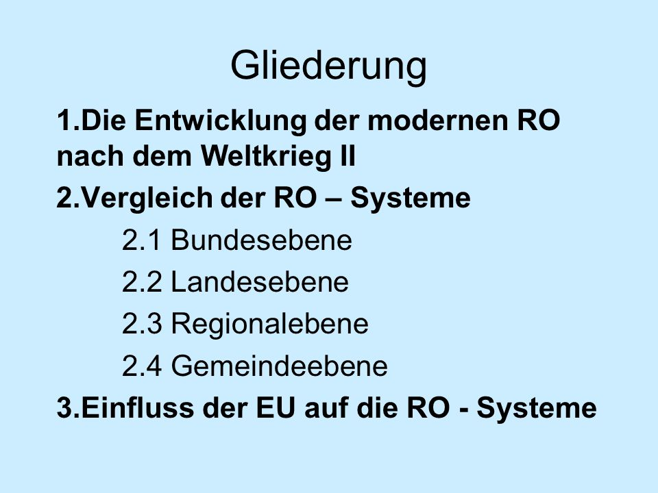 Gliederung 1.Die Entwicklung der modernen RO nach dem Weltkrieg II
