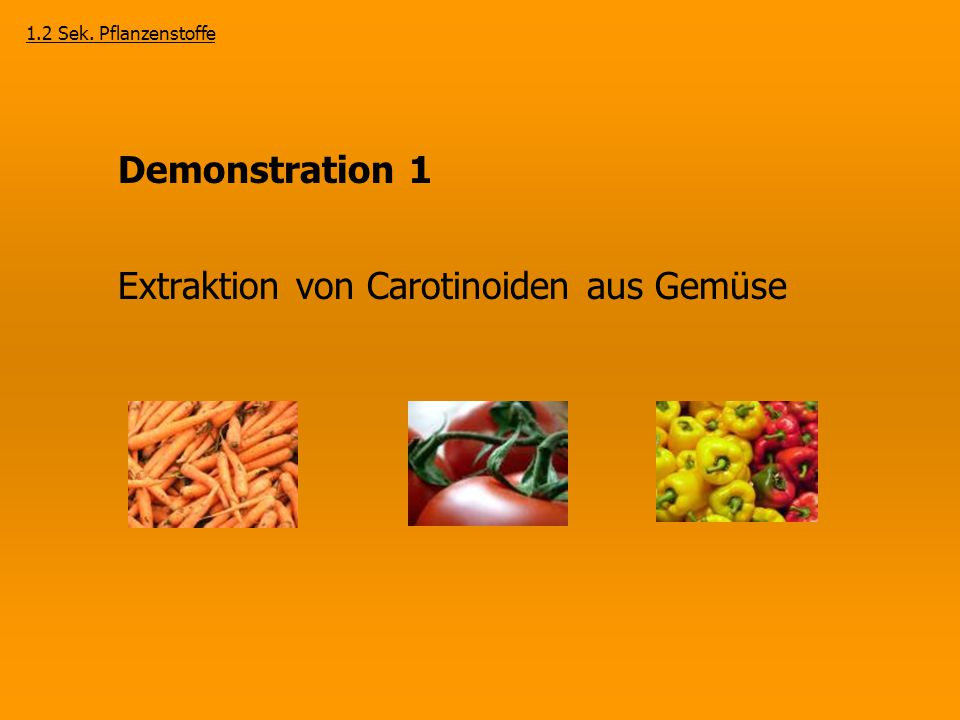 Extraktion von Carotinoiden aus Gemüse