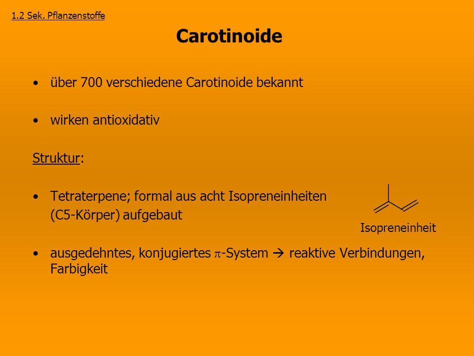 Carotinoide über 700 verschiedene Carotinoide bekannt