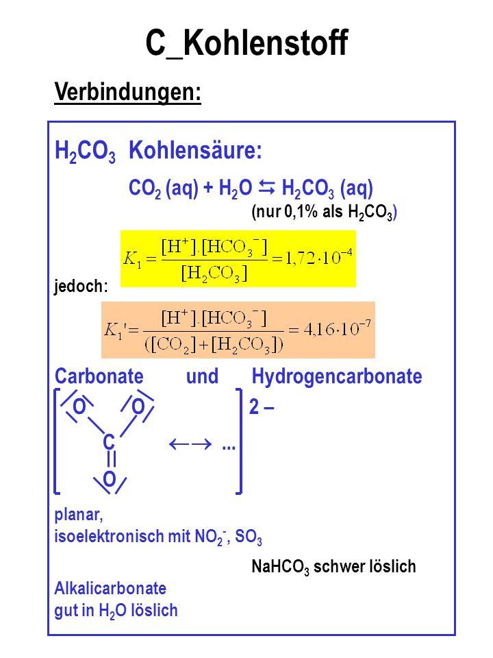 C_Kohlenstoff Verbindungen: H2CO3 Kohlensäure: