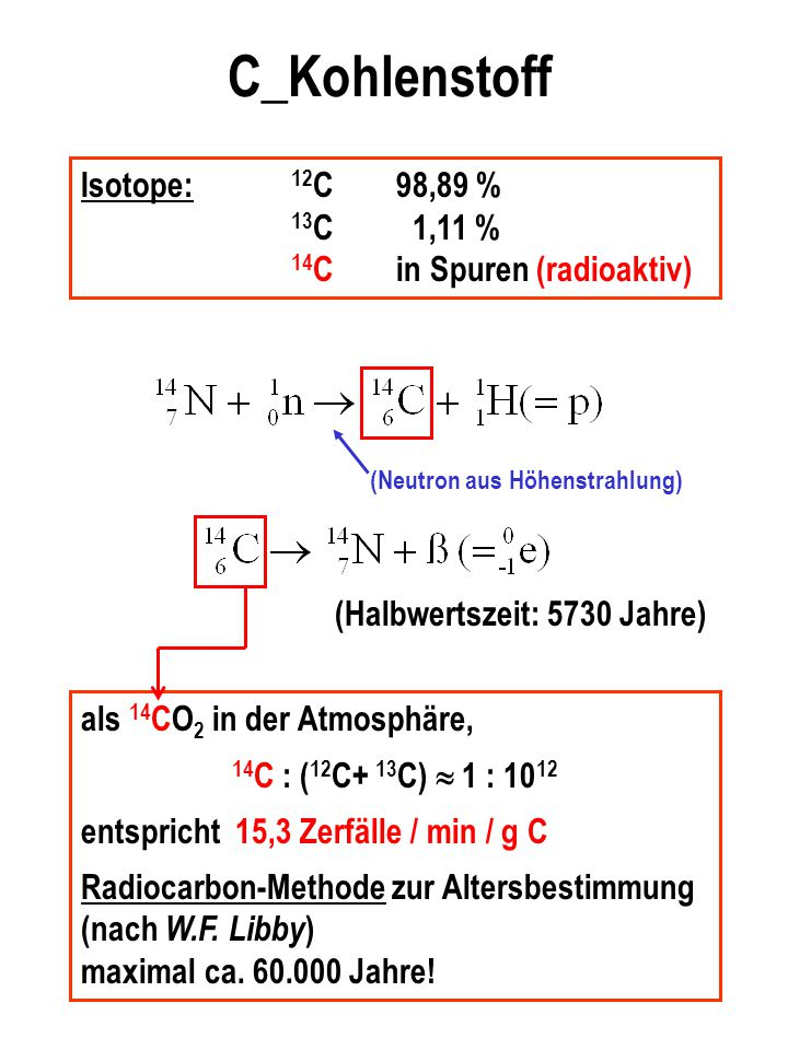 C_Kohlenstoff Isotope: 12C 98,89 % 13C 1,11 %