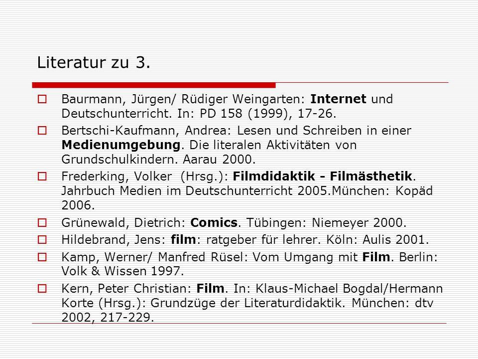 Literatur zu 3. Baurmann, Jürgen/ Rüdiger Weingarten: Internet und Deutschunterricht. In: PD 158 (1999), 17-26.