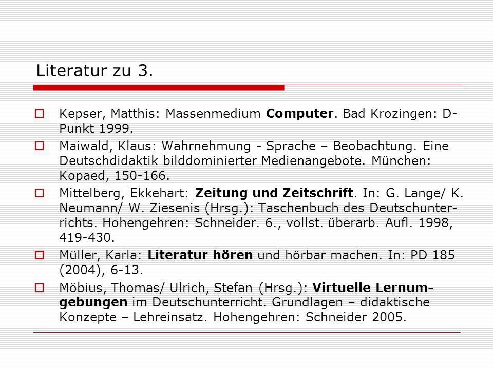 Literatur zu 3. Kepser, Matthis: Massenmedium Computer. Bad Krozingen: D-Punkt 1999.
