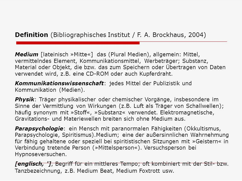 Definition (Bibliographisches Institut / F. A. Brockhaus, 2004)