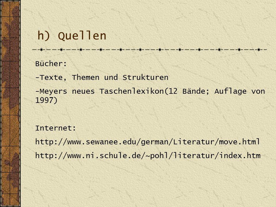 h) Quellen Bücher: -Texte, Themen und Strukturen