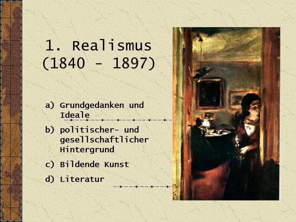 1. Realismus (1840 - 1897) Grundgedanken und Ideale