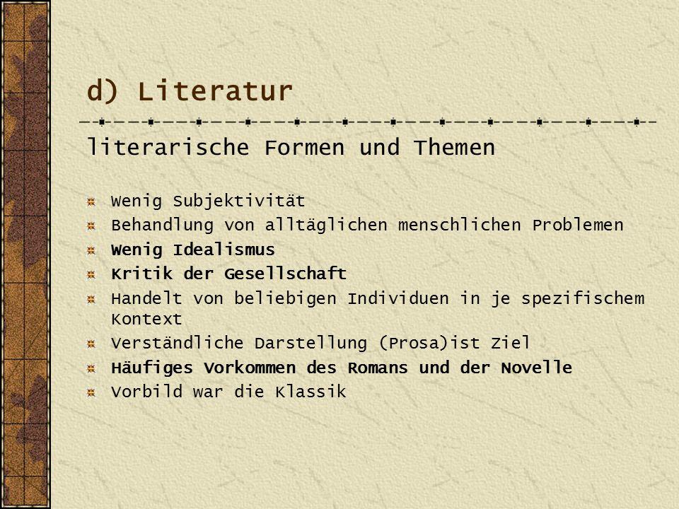 d) Literatur literarische Formen und Themen Wenig Subjektivität
