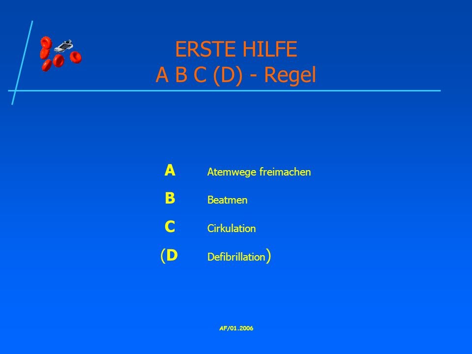 ERSTE HILFE A B C (D) - Regel