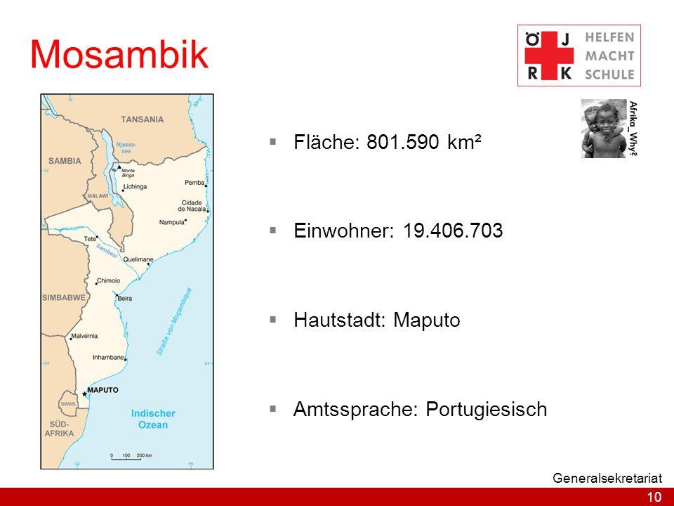 Mosambik Fläche: 801.590 km² Einwohner: 19.406.703 Hautstadt: Maputo
