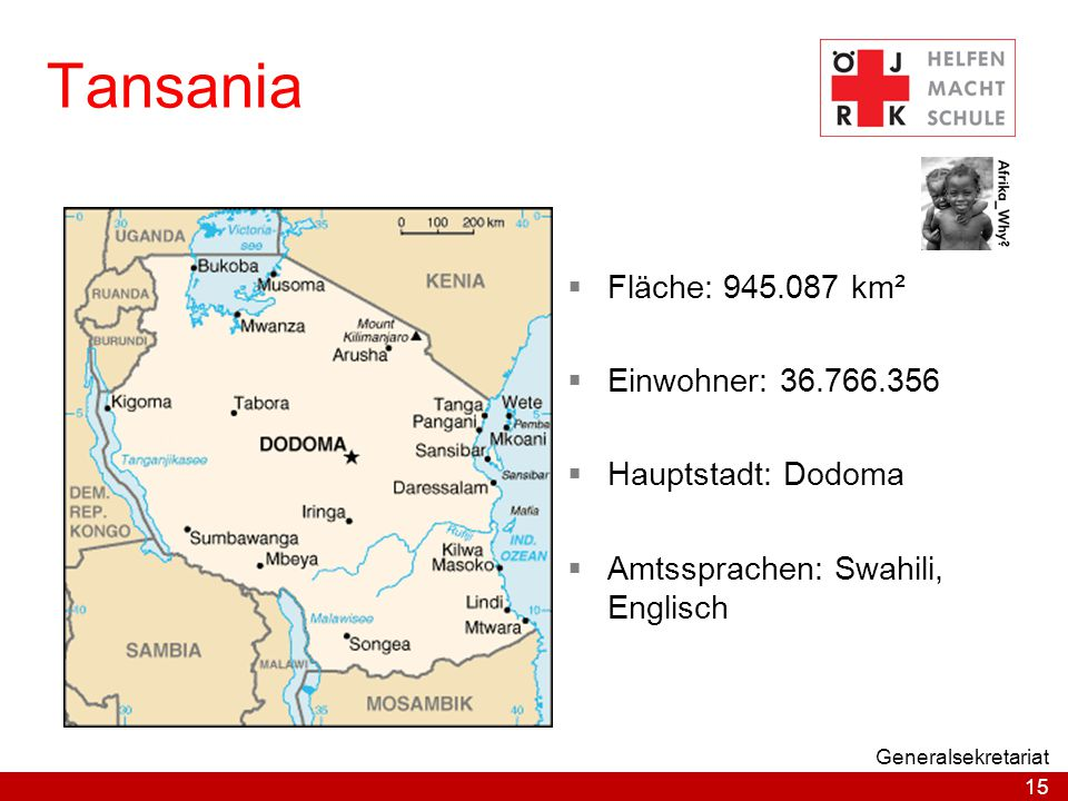 Tansania Fläche: 945.087 km² Einwohner: 36.766.356 Hauptstadt: Dodoma