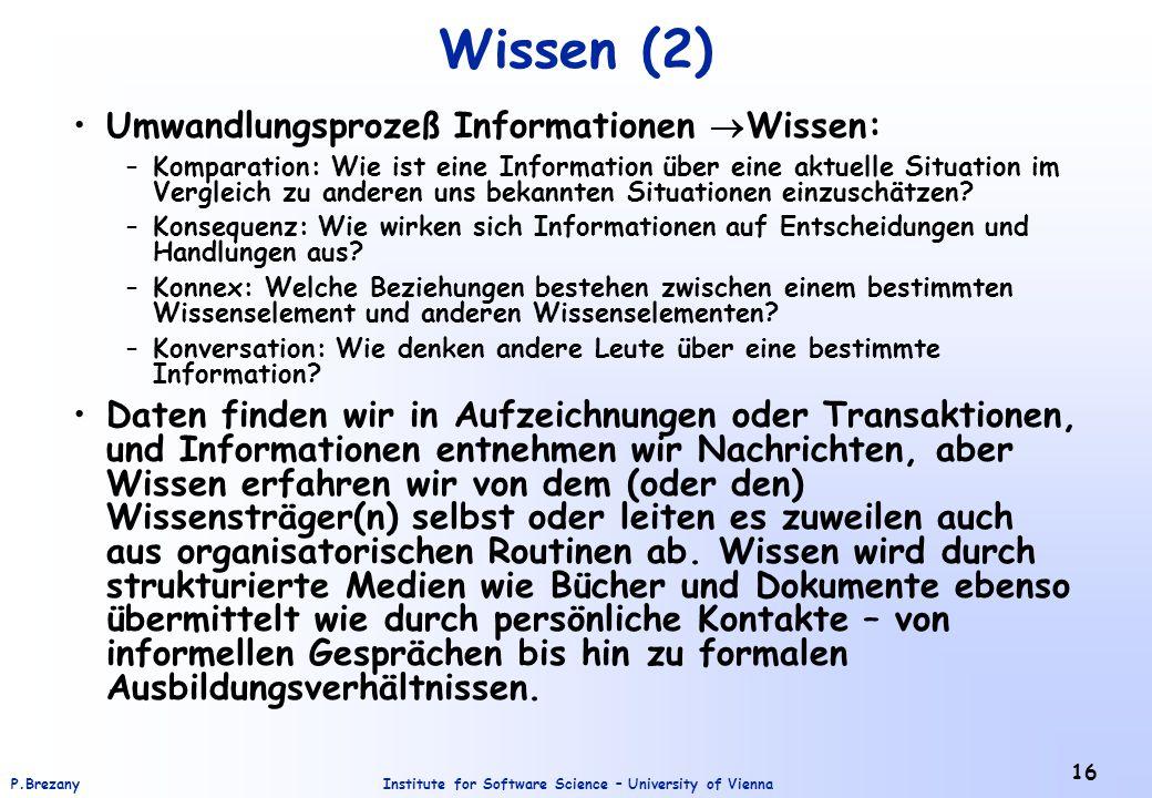 Wissen (2) Umwandlungsprozeß Informationen Wissen: