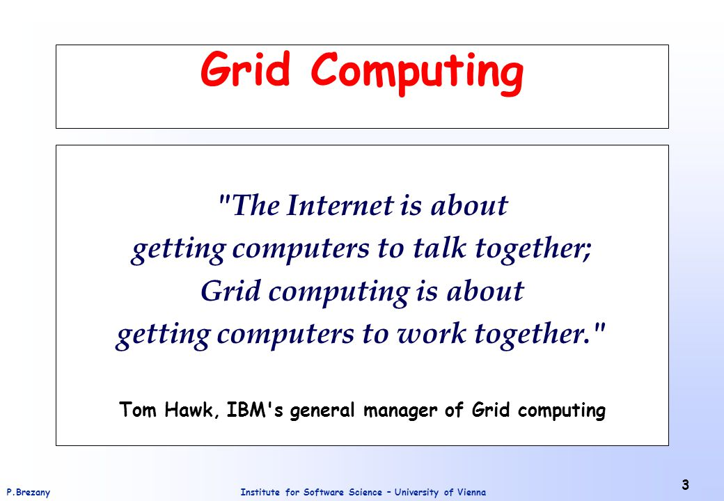 Grid Computing The Internet is about