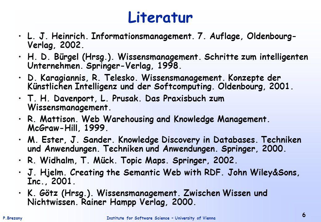 Literatur L. J. Heinrich. Informationsmanagement. 7. Auflage, Oldenbourg-Verlag, 2002.