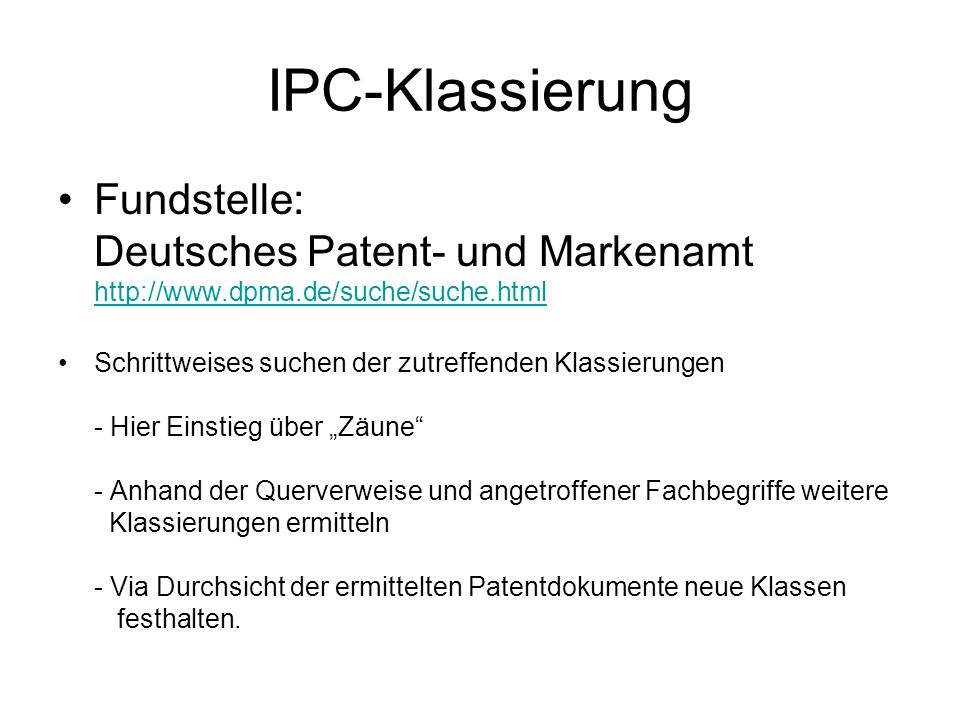 IPC-Klassierung Fundstelle: Deutsches Patent- und Markenamt http://www.dpma.de/suche/suche.html.
